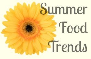 summer food trends