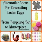 Alternative Ideas for Decorating Easter Eggs