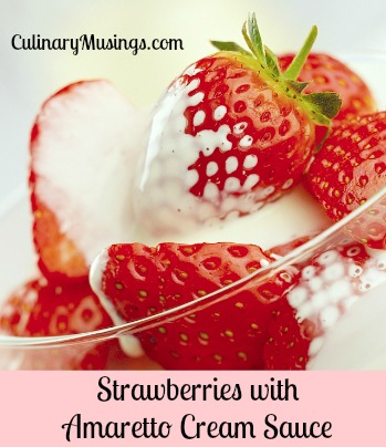 Strawberries with Amaretto Cream Sauce Recipe