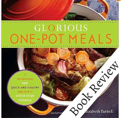 Glorious One Pot Meals Dutch Oven Cookbook Review